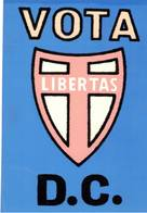 CARTOLINA  VOTA LIBERTAS D.C. - Partiti Politici & Elezioni