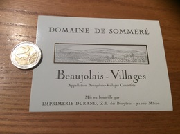 Etiquette Vin «BEAUJOLAIS VILLAGES - DOMAINE DE SOMMÉRÉ - IMPRIMERIE DURAND - MÂCON (71)» - Beaujolais