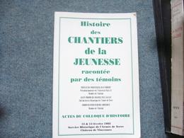 ( Vichy Petain ) Histoire Des Chantiers De La Jeunesse - History
