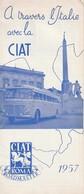 Rare Dépliant Touristique Années 50 à Travers L'Italie Avec La CIAT1957 - Dépliants Touristiques