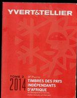 YVERT CATALOGUE PAYS INDEPENDANTS AFRIQUE 2014 DE MADAGASCAR A TUNISIE - France