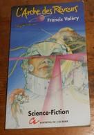 L'Arche Des Rêveurs. Francis Valéry. 1991. - Books, Magazines, Comics