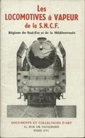 LES LOCOMOTIVES À VAPEUR DE LA SNCF - RÉGIONS SUD-EST ET MÉDITERRANÉE - 1947 ( Les Photographies Sont De L. M. VILAIN ) - Railway & Tramway