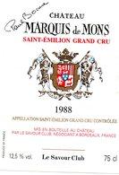 Etiquette (9X 12) Château MARQUIS De MONS 1988 Saint Emilon Grand Cru Mis En Bouteille Par Le Savour Club - Bordeaux
