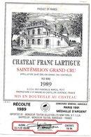 Etiquette (9,5 X 14) Château FRANC LARTIGUE 1989 Saint Emilion Grand Cru  SCEA Des Vignobles Marcel Petit à St Magne De - Bordeaux