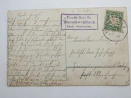 1911 , Posthilfsstelle OBERSCHWEINBACH , Klarer Stempel  Auf Karte - Bavaria
