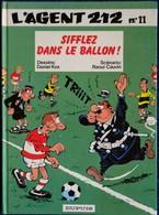 Raoul Cauvin / Cox - L' Agent 212 - N° 11 - Sifflez Dans Le Ballon ! - Éditions Dupuis  - (  E.O. 1989 ) . - Agent 212, L'