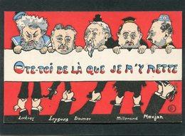 CPA - Illustration - OTE TOI DE LA QUE JE M'Y METTE - Lockroy, Leygues, Doumer, Millerand, Manjan - Satiriques