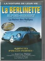 Dvd  VOITURE  ALPINE RENAULT   La Berlinette Reine De Rallye   Etat: TTB Port 110 Gr Ou 30 Gr - Documentaires