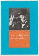 """18/12/ 191  -   WINSTON. CHURCHILL   """"  TOUS  LES  BÉBÉS  ME  RESSEMBLENT """"  -  C. P. M. - Personajes Históricos"""