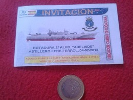 SPAIN. ENTRADA TICKET BIGLIETTO BILLETE VALE BOTADURA BARCO ADELAIDE ASTILLERO FENE-FERROL 2012 LAUNCHING SHIP BATEAU VE - Tickets - Entradas