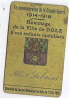 PLAQUE EN CUIVRE - COMMEMORATION DE LA GRANDE GUERRE 1914.18- HOMMAGE DE LA VILLE DE DOLE A SES ENFANTS MOBILISES - Militaria
