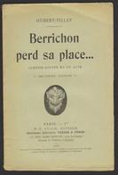 BERRICHON Perd Sa Place De HUBERT-FILLEY - Comédir-Bouffe En Un Acte - 1905 - Ed. P.V. STOCK (Paris Ier) - Auteurs Français