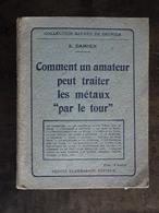 COMMENT UN AMATEUR PEUT TRAITER LES METAUX PAR LE TOUR  S DAMIEN - Bricolage / Technique