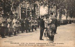 9234-2018       TOULOUSE  1916 LE GENERAL COMMANDANT LE 17e CORPS D ARMEE DECORE LES BRAVES - Toulouse