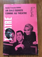 Françoise Dorin : Sale Egoïste & Comme Au Théâtre - L'Avant-Scène Théâtre N°446 1970 - Auteurs Français