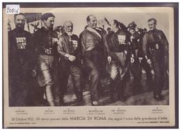 FORMAT 10x15cm - IL DUCE BENITO MUSSOLINI - 28 OTT. 1922 - GLI STORICI PIONIERI DELLA MARCIA SV ROMA - B ( PLI D'ANGLE ) - Personaggi