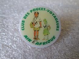 PIN'S    CLUB DES  POUCET  VOYAGEURS   AIR  AFRIQUE - Associations