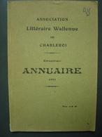1911 - Annuaire De L'Association Littéraire Wallonne De CHARLEROI - Cultuur