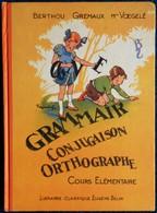 Berthou / Gremaux / Mme Vœgelé - Grammaire - Conjugaison - Orthographe - Cours Élémentaire - Eugène Belin - ( 1967 ) . - Books, Magazines, Comics