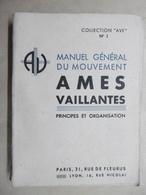 "Le Mouvement AMES VAILLANTES Collection ""AVE"" N° 1 FRANCE 1943 Scoutisme Editions GIRAUD-RIVOIRE - Scoutisme"