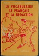 David / Haisse / Bouret  - Le Vocabulaire Le Français Et La Rédaction - Cours Moyen - Fernand Nathan - ( 1960 ) . - Livres, BD, Revues