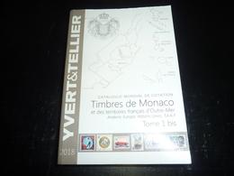 YVERT & TELLIER CATALOGUE MONDIAL DE COTATION TOME 1bis 2018 TIMBRES DE MONACO ET DES TERRITOIRES FRANCAIS D'OUTRE-MER - Catalogues De Cotation