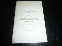 CATALOGUE: LA POSTE DE L'ANCIENNE FRANCE Arles 1965 - LA POSTE AUX ARMEES ET ES RELATIONS POSTALES INTERNATIONALES... - Thématiques