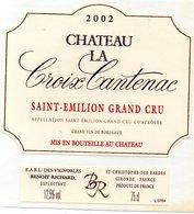 Etiquette (9X9,5) Château La Croix Cantenac  2002 Saint Emilion Grand Cru  Benoit Richard Exploitant St Christophe Des B - Bordeaux