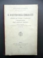 Il Maestro Degli Emigranti Angiolo Cabrini Galeati Imola 1913 Emigrazione - Bücher, Zeitschriften, Comics