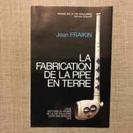 La Fabrication De La Pipe En Terre Jean Fraikin Musee De La Vie Wallonne 1978 - Belgique