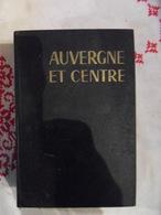 GUIDE BLEU HACHETTE AUVERGNE ET CENTRE 1970 - Auvergne
