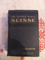GUIDE BLEU HACHETTE SUISSE 1935 - Tourisme