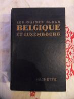 GUIDE BLEU HACHETTE BELGIQUE ET LUXEMBOURG 1955 - Tourisme