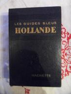 GUIDE BLEU HACHETTE 1956 HOLLANDE - Tourisme