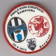 Badge Pin UEFA Champions Cup Final Belgrade 1973 Ajax - Juventus Torino Amsterdam Italy Holland Nederlands Football Club - Football
