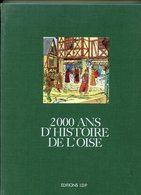 2000 Ans D'histoire De L'Oise Edité En 1982 - Histoire