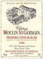 Etiquette (8,9X11,9,)  Château MOULIN ST-GERMAIN 1999 1ere Côtes De Blaye H & A Noel à St Germain Berson 33 - Bordeaux