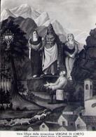 Santuario Di Forno Alpi Graie - Vera Effige Della Miracolosa Vergine Di Loreto - Come Apparve A Pietro Garino Il 30 Sett - Italie