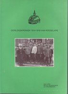 Oorlogskroniek 1914-1918 Van Roeselare (Geert Lepez, Bertrand Dejonckheere & Jos Vanlerberghe) - Guerre 1914-18
