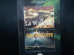 LA WALLONIE SON HISTOIRE PAR HERVÉ HASQUIN LIVRE RÉGIONALISME BELGIQUE WALLONIE - Cultuur
