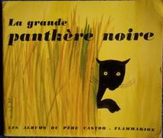 P. François - La Grande Panthère Noire - Albums Du Père Castor - ( 1968 ) . - Bücher, Zeitschriften, Comics