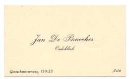 Visitekaartje - Carte Visite - Ordeklerk Jan De Bruecker - Aalst - Cartes De Visite