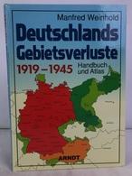 Deutschlands Gebietsverluste : 1919 - 1945 ; Handbuch Und Atlas. - 5. Guerres Mondiales