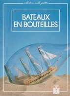 BATEAUX EN BOUTEILLES DE JOUGE ED. FLEURUS IDEES - Bricolage / Technique
