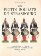 PETITS SOLDATS DE STRASBOURG JOUET JEU COLLECTION FIGURINE HISTOIRE MILITAIRE ARMEE EMPIRE - Books
