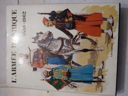 L'  ARMEE D'  AFRIQUE  1830 -  1962 - Histoire