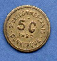 Dunkerque  -  5 Centimes  1922  -  état  TTB+ - Professionnels / De Société