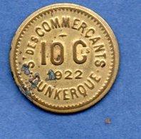 Dunkerque  -  10 Centimes  1922  -  Points De Corrosion   Sinon SUP - Professionnels / De Société