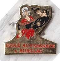 PIN S CANTAL ECOLE AUVERGNATE AURILLAC ( BOURREE FOLKLORE ) - Associations